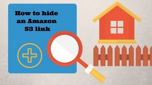 How To hide Your Amazon S3 long Link
