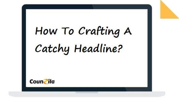 How To Crafting Catchy Headline