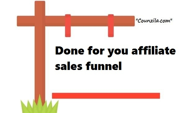 Done for you affiliate sales funnel
