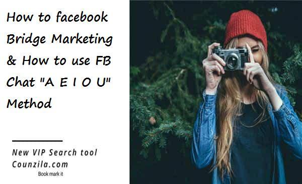 How to facebook Bridge Marketing & use FB Chat A E I O U Recipe