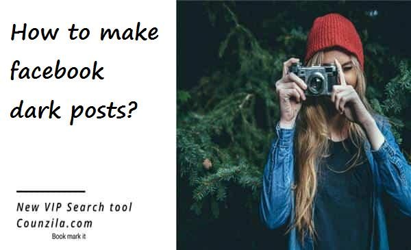 How to make facebook dark posts