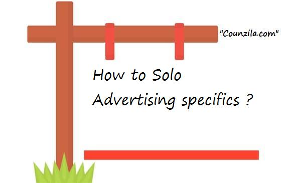 How to Solo Advertising specifics - COUNZILA™