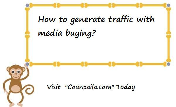 How to generate traffic with media buying