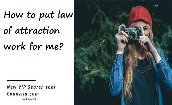 how to put law of attraction work for me