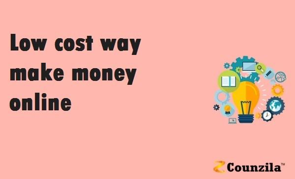 low cost way make money online
