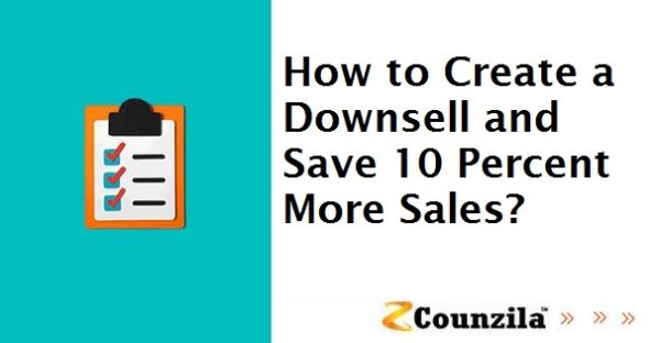 How to Create a Downsell and Save 10 Percent More Sales