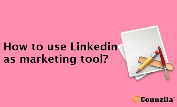 How to use Linkedin as marketing tool