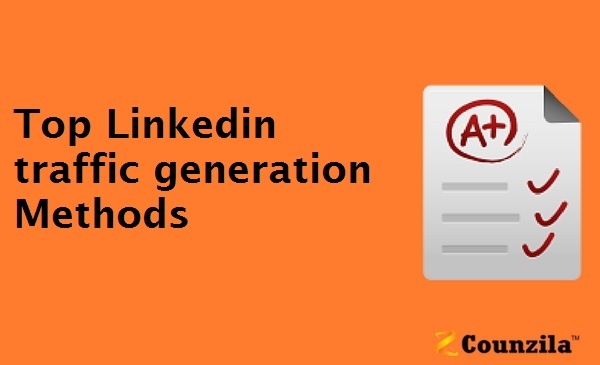 Top Linkedin traffic generation Methods
