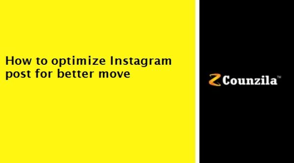 how to optimize Instagram post for better move