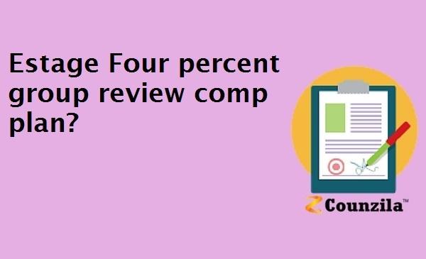 Estage Four percent group review comp plan