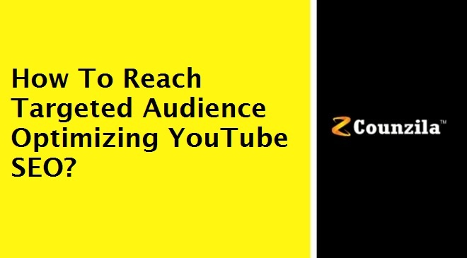 How To Reach Targeted Audience Optimizing YouTube SEO