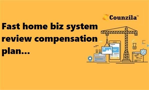 Fast home biz system review compensation plan