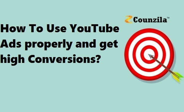 How To Use YouTube Ads properly and get high Conversions