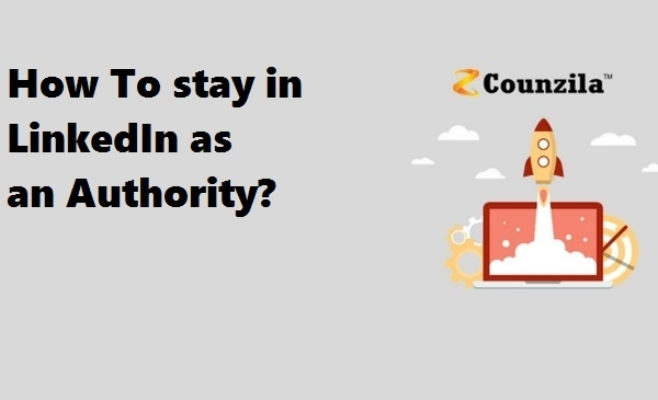 How To stay in LinkedIn as an Authority