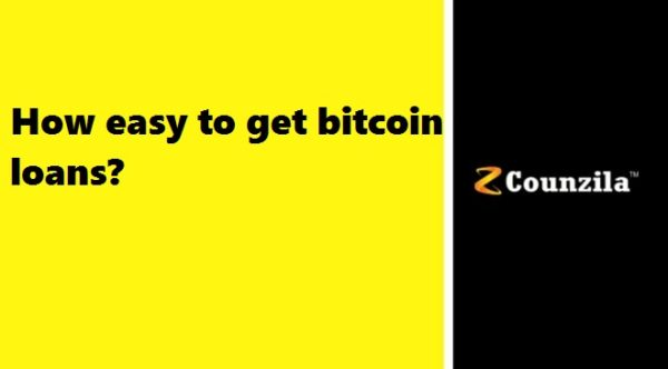 How easy to get bitcoin loans?
