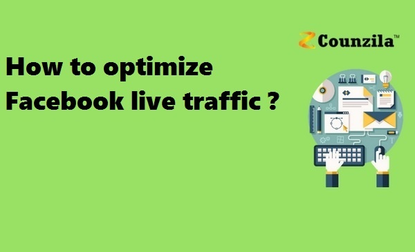 How to optimize Facebook live traffic