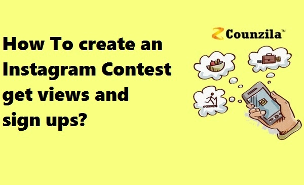 How To create an Instagram Contest get views and sign ups?