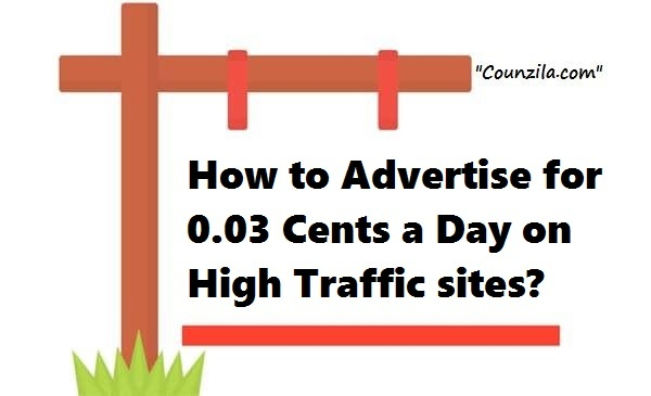 How to Advertise for 0.03 Cents a Day on High Traffic sites?